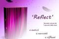 """""""Reflect- I Racconti della Tana"""" - Segnalazione"""